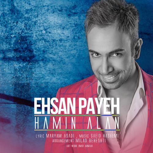 Ehsan%20Payeh%20 %20Hamin%20Alan%20 - دانلود آهنگ جدید احسان پایه به نام همین الان