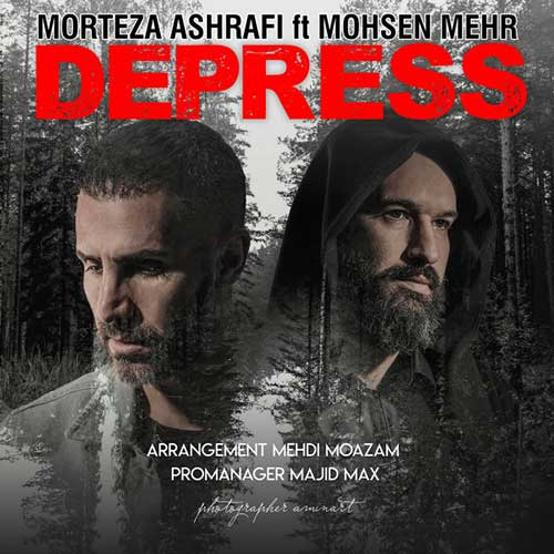 Morteza%20Ashrafi%20Ft.%20Mohsen%20Mehr%20 %20Depress - دانلود آهنگ جدید مرتضی اشرفی و محسن مهر دپرس