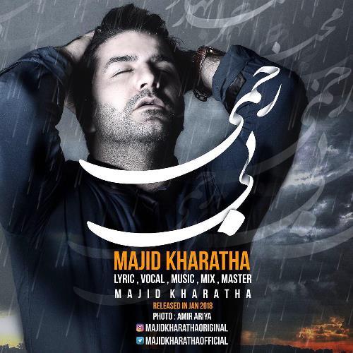 Majid%20Kharatha%20 %20Bi%20Rahmi - دانلود آهنگ مجید خراطها بی رحمی