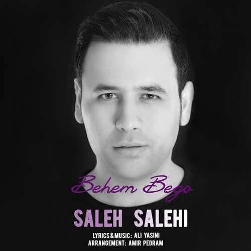 دانلود آهنگ جدید صالح صالحی به نام بهم بگو