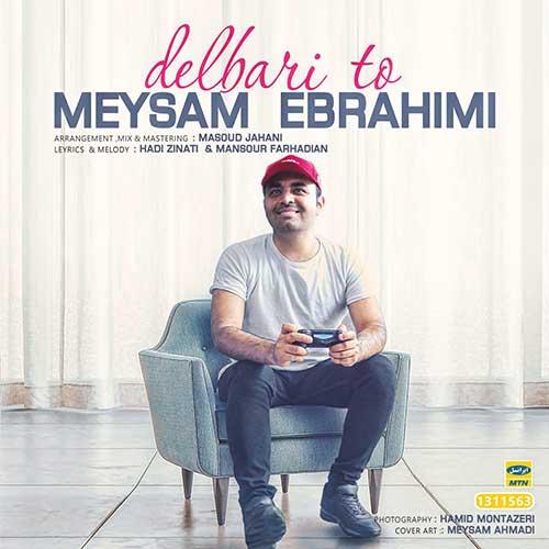 Meysam Ebrahimi Delbari To - دانلود آهنگ جدید میثم ابراهیمی دلبری تو