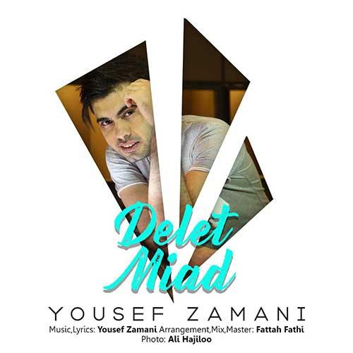 Yousef Zamani Delet Miad - دانلود آهنگ جدید یوسف زمانی دلت میاد