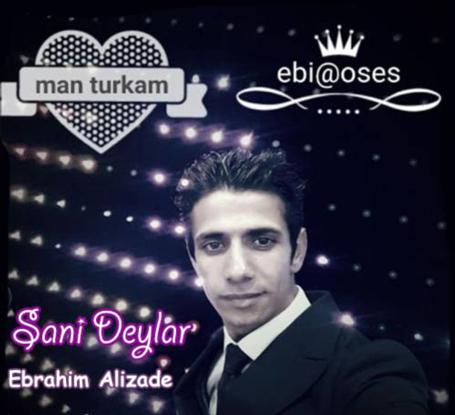دانلود آهنگ ترکی آذری سنی دیلر ابراهیم علیزاده
