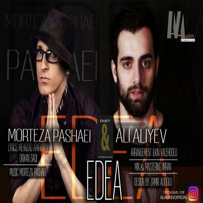 Morteza%20Pashaei%20ft%20Ali%20Aliyev%20 %20%20Edea - دانلود آهنگ جدید مرتضی پاشایی و علی علیف به نام ادعا
