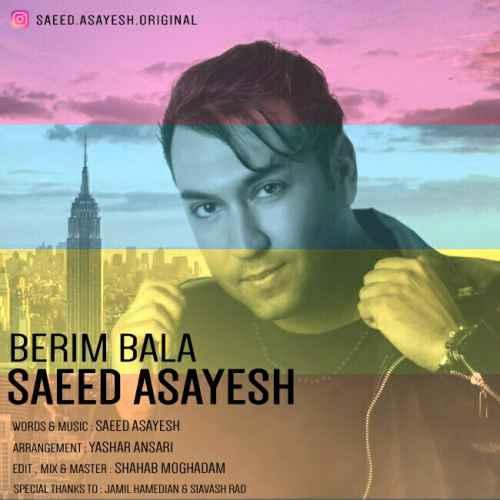 Saeed%20Asayesh%20 %20Berim%20Bala - دانلود آهنگ جدید سعید آسایش به نام بریم بالا